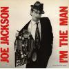 JACKSON, JOE - i'm the man