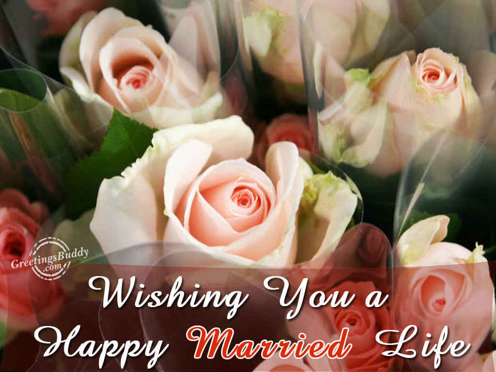 Wishing You A Happy Married Life Greetingsbuddycom