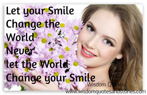 Let Your Smile Change The World Wisdom Quotes Stories