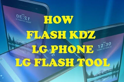 How to Flash Firmware LG G5 (H850, H60, VS987, H830SV, H831).