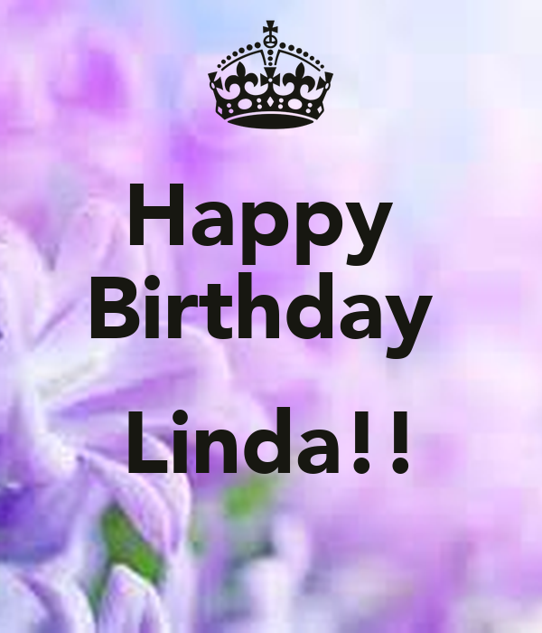 Happy Birthday Linda!! - KEEP CALM AND CARRY ON Image ...