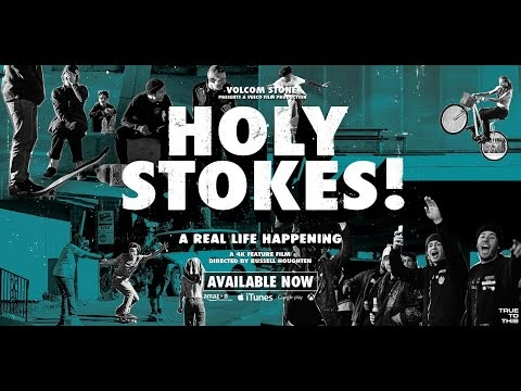 Volcom Presents: Holy Stokes! A Real Life Happening - Videos to Grind To