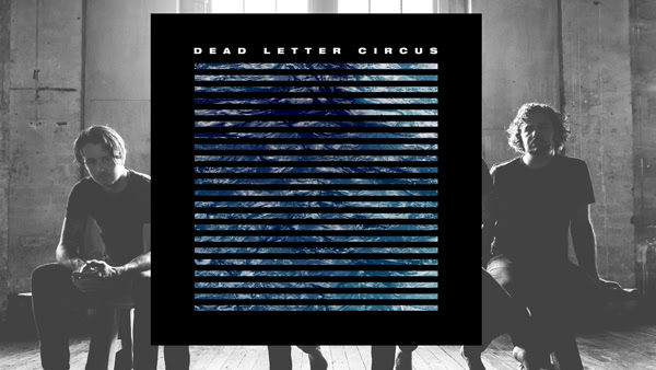 Dead Letter Circus Dead Letter Circus Self Titled Album Out Sept 21