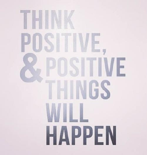 Think Positive And Positive Things Will Happen Pictures Photos And