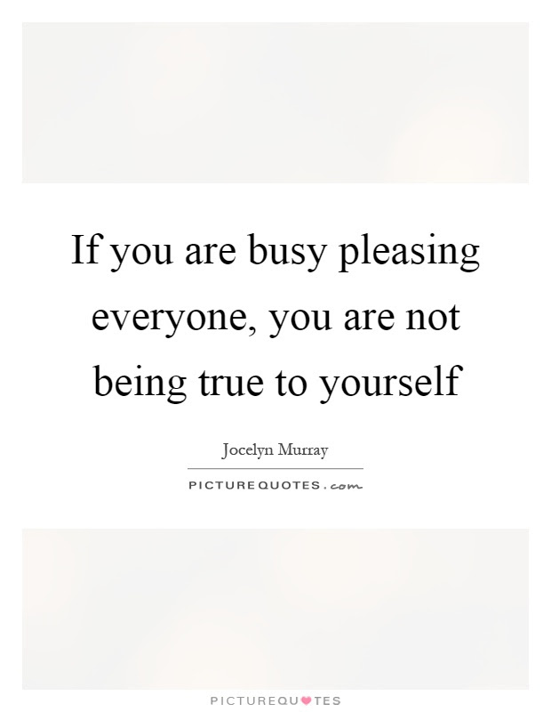 Being True To Yourself Quotes Sayings Being True To Yourself