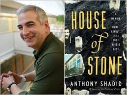 yearning for home in house of stone a memoir by anthony shadid Anthony shadid's house of stone is a lyrical memoir of rebuilding his great-grandfather's house in southern lebanon, as well as a granular history of the region, vividly rendering the immigration of the shadid family to oklahoma city in the 1920s, a classic—and relevant—american journey.