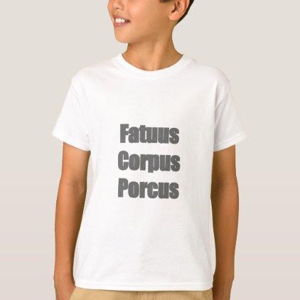 Fatuus Corpus Porcus T-Shirt