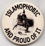 Islamophobic and proud of it!
