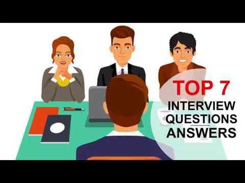 Top 7 Interview Questions and Answers