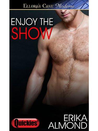 Enjoy the Show: 1 (Steamy Love Scenes) by Erika Almond