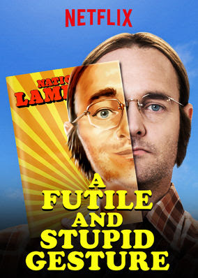 Futile and Stupid Gesture, A