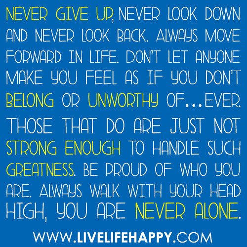 Never Give Up Never Look Down Live Life Happy