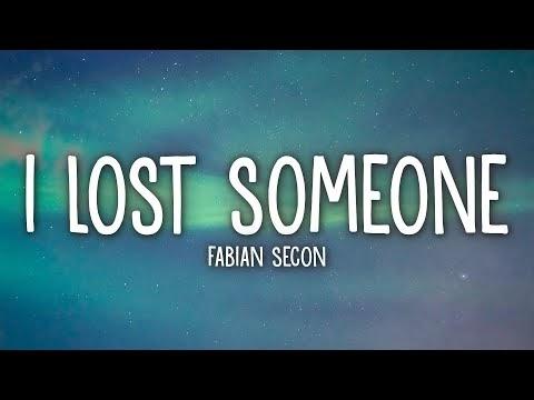 Fabian Secon - I Lost Someone (Lyrics)