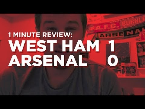 Arsenal v. West Ham One Minute Review