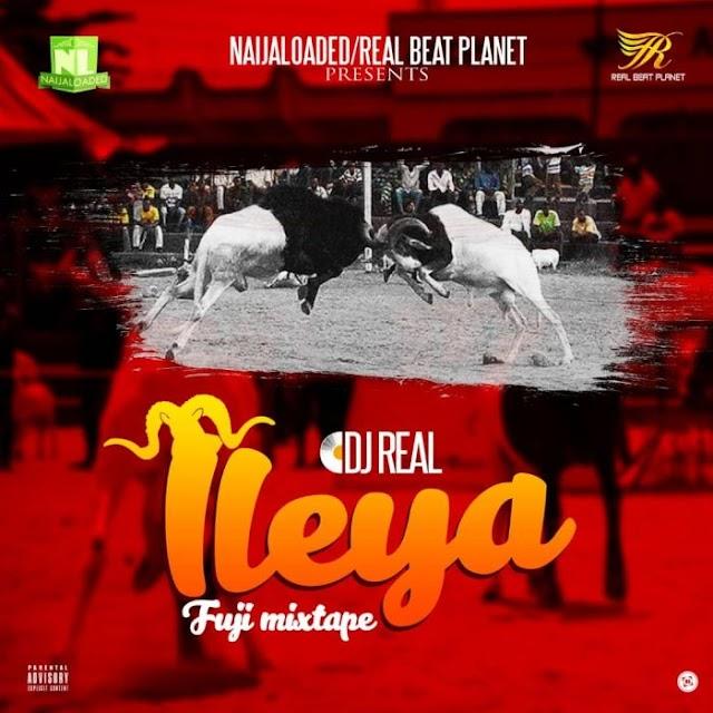 [Mixtape] DJ Real – Ileya Fuji Mixtape 2019 🔥🔥🔥