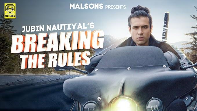 BREAKING THE RULES LYRICS IN ENGLISH - JUBIN NAUTIYAL | LYRICSADVANCE