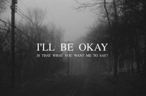 Dont Pretend You Are Okay Unbrelievable