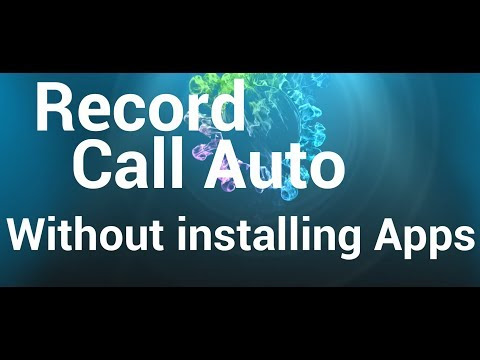 How to record calls in Android phone  without installing Any apps
