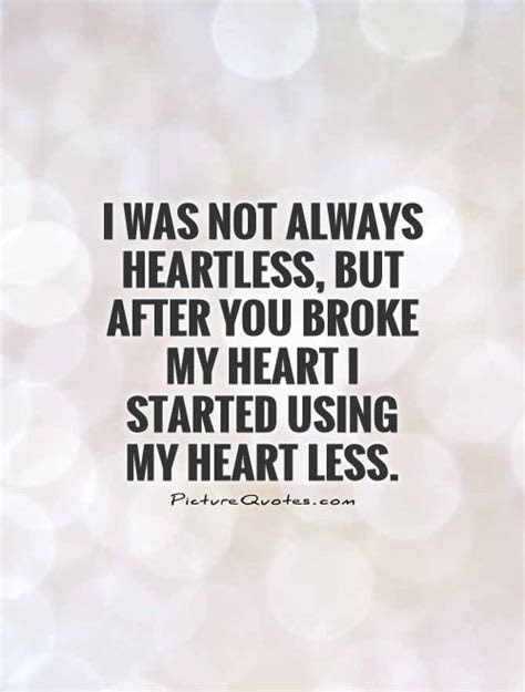 Quotes About Not Being Heartless