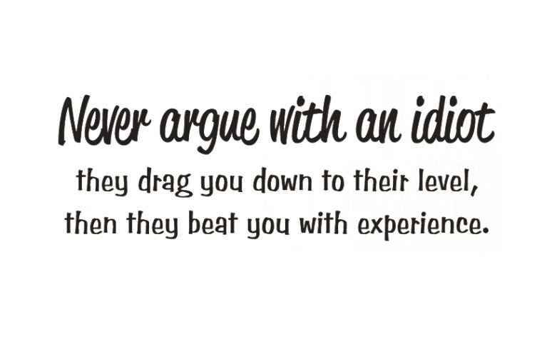 Argue With An Idiot Funny Pictures Quotes Memes Funny Images