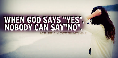 When God Says Yes Nobody Can Say No Prayer Quote