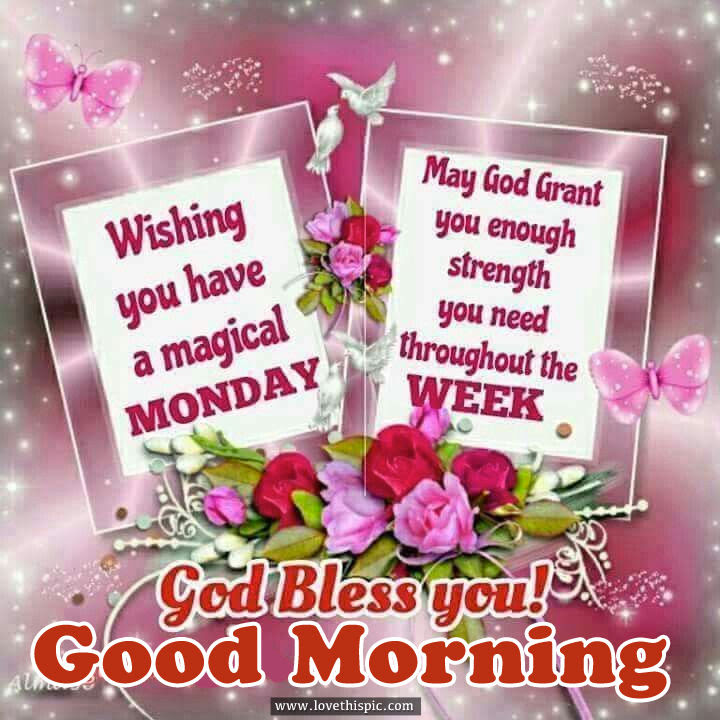 Wishing You Have A Magical Monday God Bless You Good Morning
