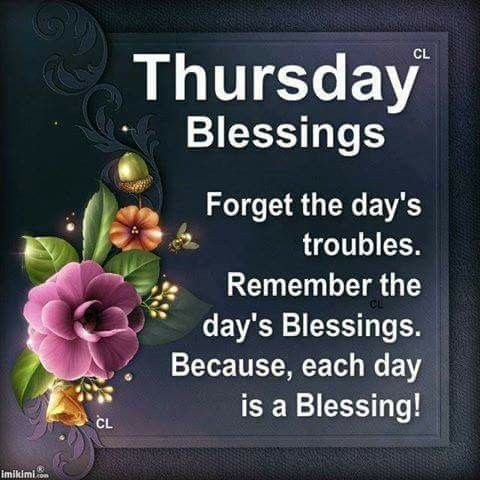 Each Day Is A Blessing Thursday Blessings Pictures Photos And
