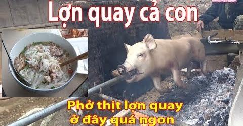 Đi hội Báo Slao Ăn Phở Vịt thịt lợn mán quay nuôi một năm ăn rất ngon Roast pork
