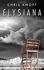 Elysiana by Chris Knopf
