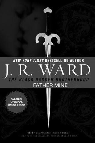 Father Mine: Zsadist and Bella's Story (Black Dagger Brotherhood, #6.5)
