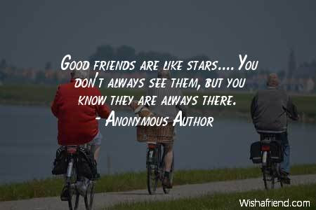 Anonymous Author Quote Good Friends Are Like Stars You Dont