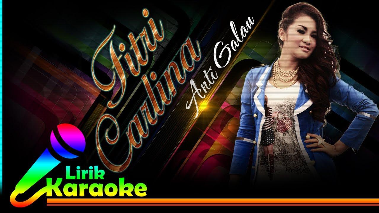 Fitri Carlina Anti Galau Video Lirik Karaoke  Lagu