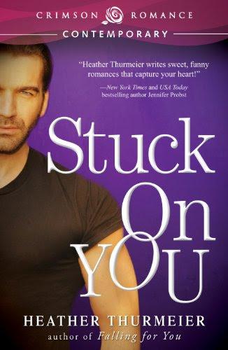 Stuck on You (Crimson Romance) by Heather Thurmeier