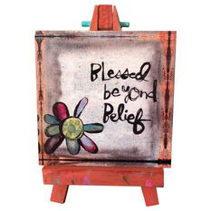 Blessed Beyond Belief Mini Easel Quote Sign 475 Plaques Signs