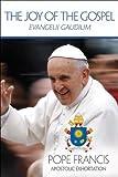 The Joy of the Gospel: Evangelii Gaudium (Publication / United States Conference of Catholic Bishops)