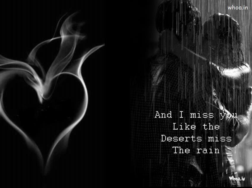 I Miss U With Quotes Like And I Miss U Like The Deserts Miss The Rain