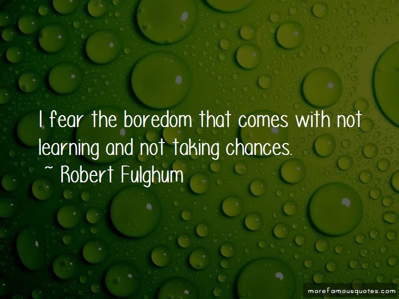 Not Taking Chances Quotes Top 37 Quotes About Not Taking Chances