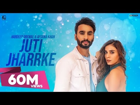 Juti Jharrke Lyrics Full Song Download | Hardeep Grewal & Afsana Khan New Punjabi Song