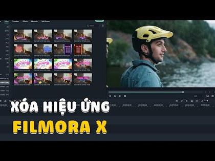 Hướng dẫn xóa hiệu ứng Effects trên Filmora X