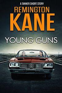 Young Guns by Remington Kane