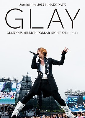 GLAY Special Live 2013 in Hakodate Glorious Million Dollar Night Vol.1 Live DVD / GLAY