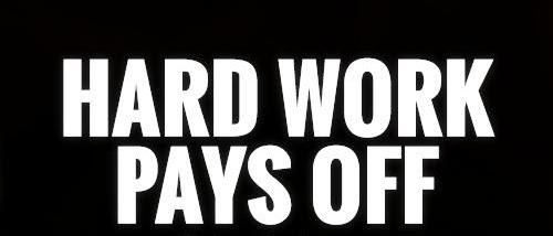 Short Motivational Picture Quote About Hard Work Hard Work Pays Off Quotespictures Com