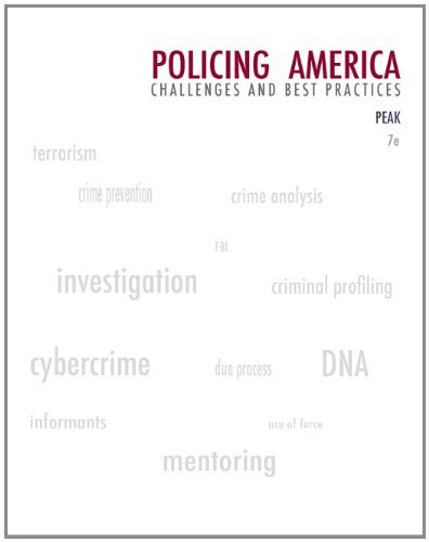 Policing America Challenges And Best Practices Careers In Law Enforcement And PublicPrivate Policing 7th