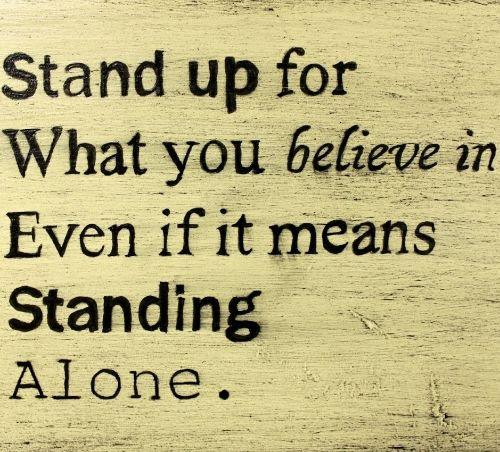 Stand Up For What You Believe In Picture Quotes