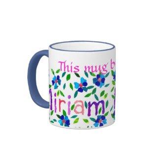 'This Mug Belongs to Miriam' Ringer Mug mug