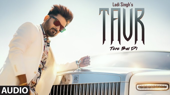 Taur Tere Bai Di Ladi Singh punjabi song lyrics | Rox A | Latest Punjabi Songs 2020 - Ladi Singh Lyrics