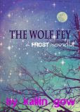 The Wolf Fey (A Frost Novella)
