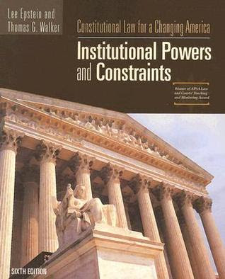 Constitutional Law For A Changing America Institutional Powers And Constraints