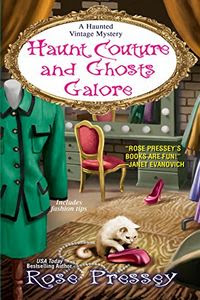 Haunt Couture and Ghosts Galore by Rose Pressey