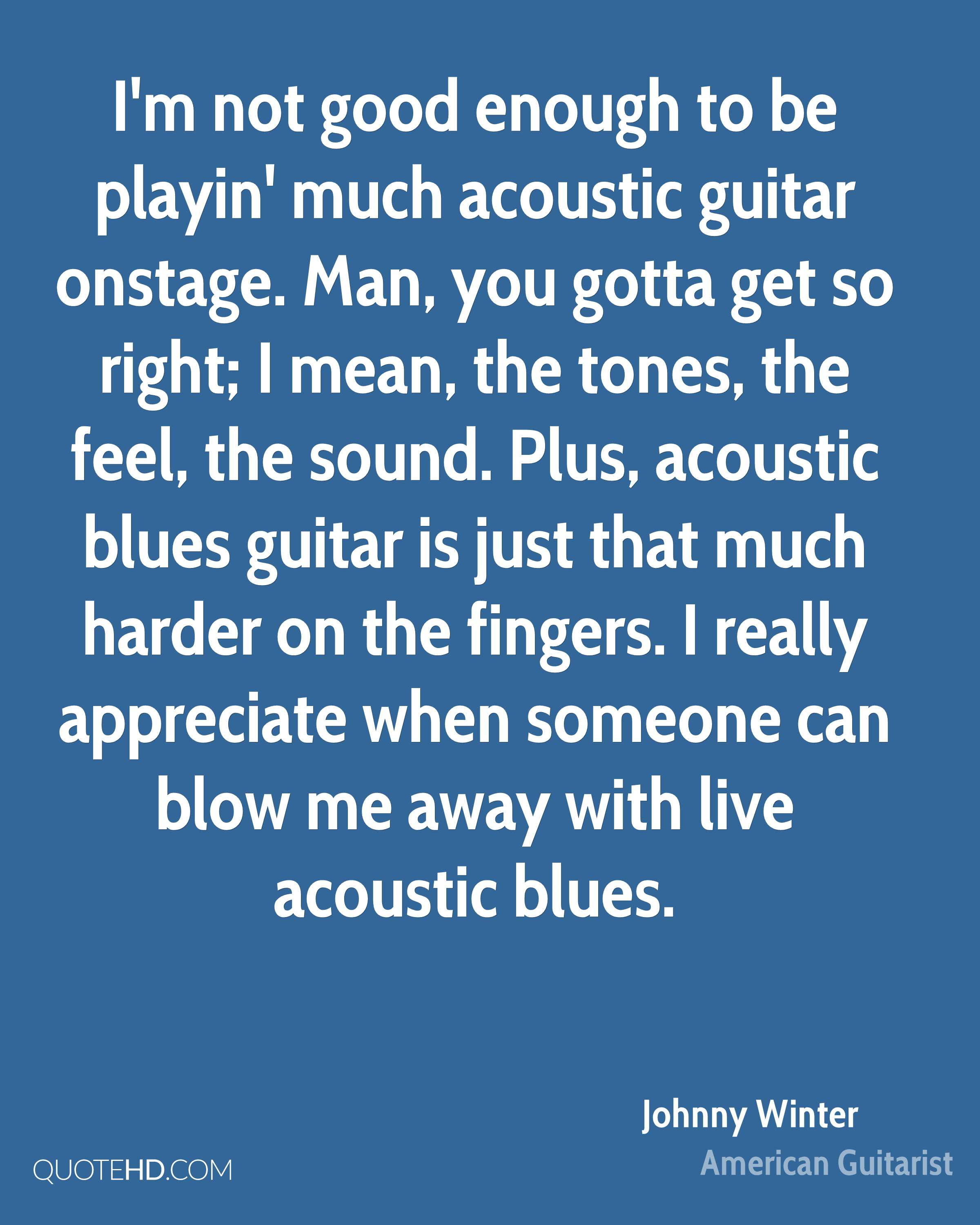 Johnny Winter Quotes Quotehd